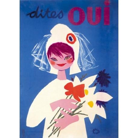 Affiche - Dites oui (fin de série) - Référendum de 1958